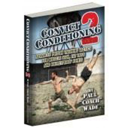 """Bild von Convict Conditioning 2, by Paul """"Coach"""" Wade"""